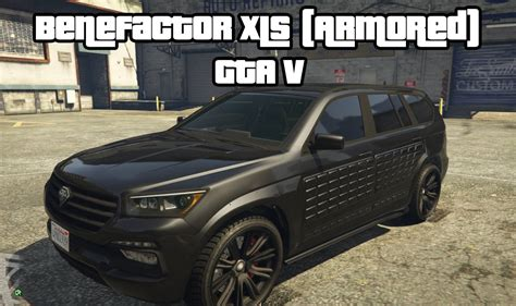 benefactor xls armored suv gta  newb gaming