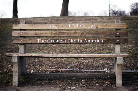 baltimore greatest city in america bench the greatest benches in america welcome to baltimore hon