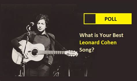 leonard cohen best song what is your best leonard cohen song nsf