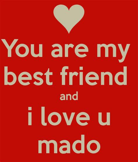 u are my you are my best friend and i u mado poster bero