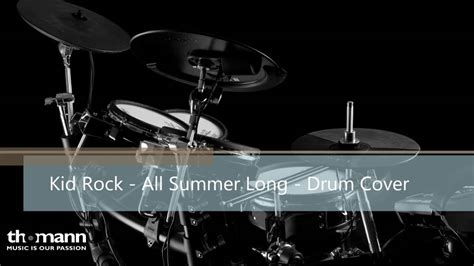 kid rock video all summer long kid rock all summer long drum cover youtube
