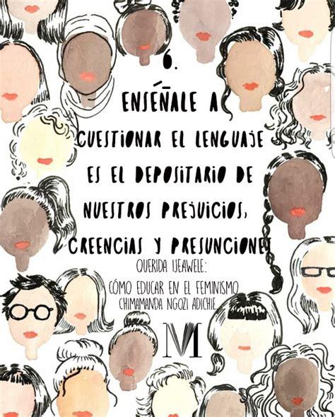 querida ijeawele cmo educar querida ijeawele c 243 mo educar en el feminismo chimamanda ngozi adichie leoautorasoct