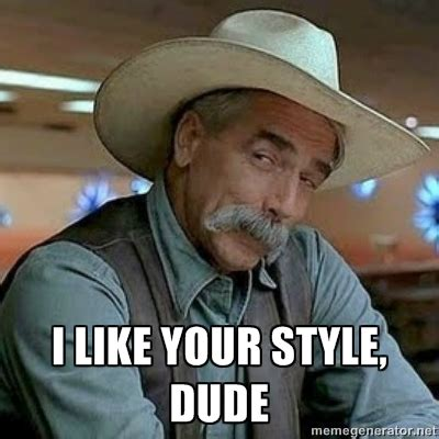 i like your style dude memes comix funny pix
