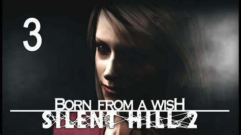 Born From A Wish silent hill 2 quot born from a wish quot en espa 241 ol cap 237 tulo 3 quot destino quot