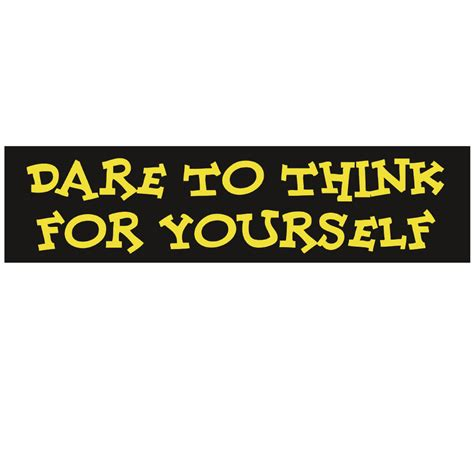 the who dared to think 5 the who dared to lead volume 5 books to think for yourself bumper sticker