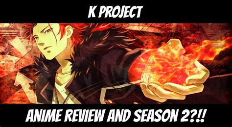 K Anime Season 2 by K Project Anime Review And Season 2 By Denzel94 On