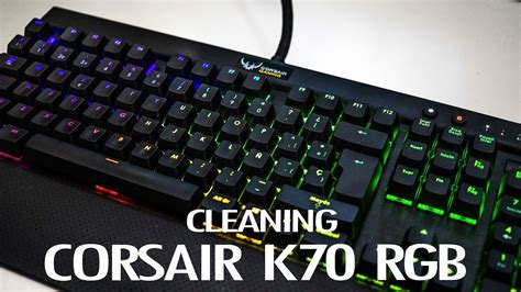 how to clean corsair k70 cleaning corsair k70 rgb youtube