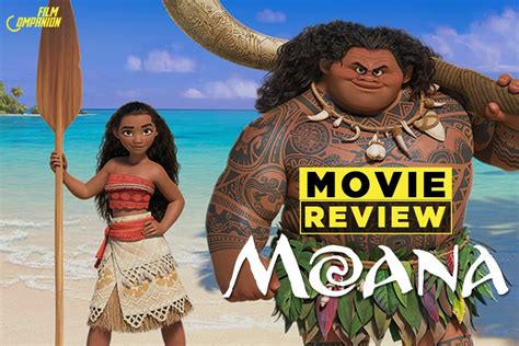 film moana sinopsis moana movie review film companion