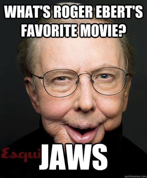 Horrible Memes - horrible ebert joke memes quickmeme