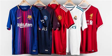 best football top 10 best football shirts 2017 18