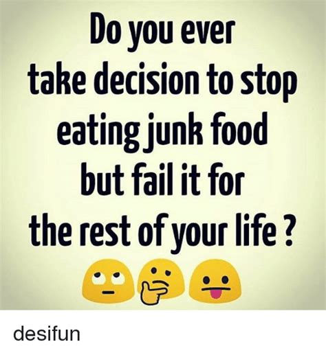 Do You Take Pictures Of Your Food by Do You Take Decision To Stop Junk Food But