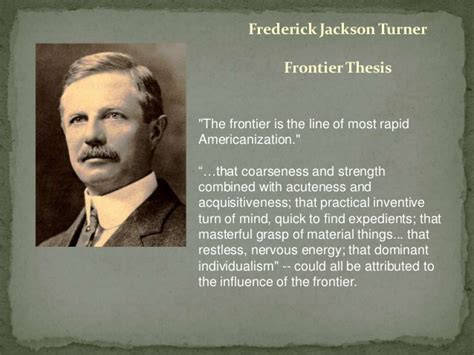 frederick turner thesis quotes by frederick jackson turner like success