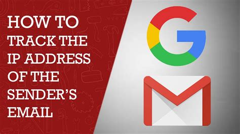 How To Search An Email Address How To Track The Ip Address Of The Senders Email In Gmail