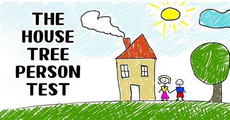House Tree Person Drawing Interpretation by This House Tree Person Test Will Determine Your Personality