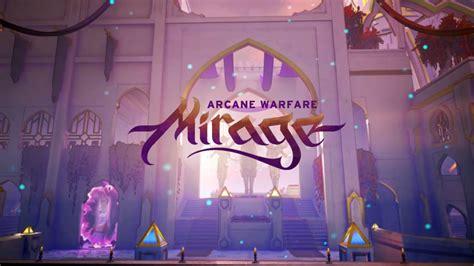 Mirage Arcane Warfare Giveaway - mirage arcane warfare mirrors map now live on closed beta