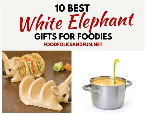 gift ideas for white elephant white elephants gifts archives food folks and