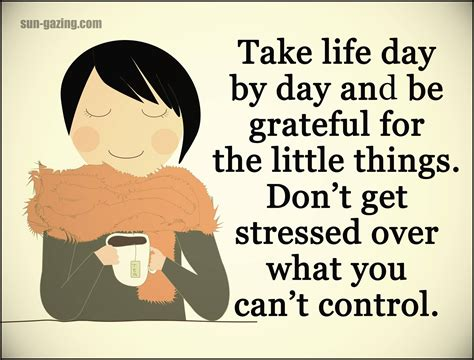 Take Life Day By Day And Be Grateful For The Little Things - take life day by day and be grateful for the little things