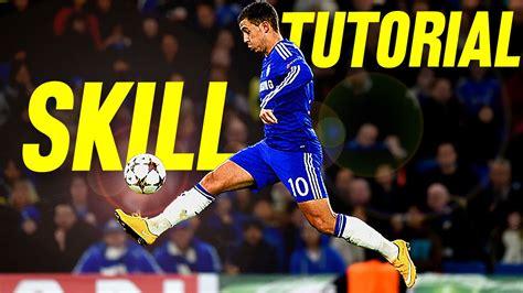 football skill moves tutorial eden hazard skills crazy football soccer skill move
