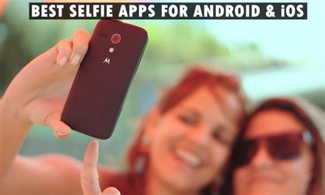 iphone apps for android best selfie apps 2018 for android iphone top 15