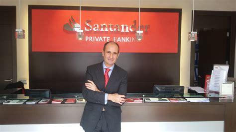 oficinas banco santander en vigo retos y oportunidades de la banca privada regional