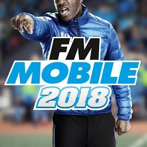 mobile android manager football manager mobile 2018 apk apk