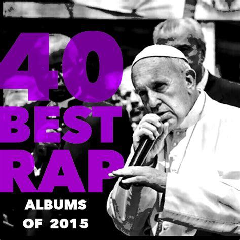best rap the 40 best rap albums of 2015 stereogum