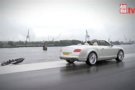 speedboot verbrauch video bentley continental gtc speed autobild de