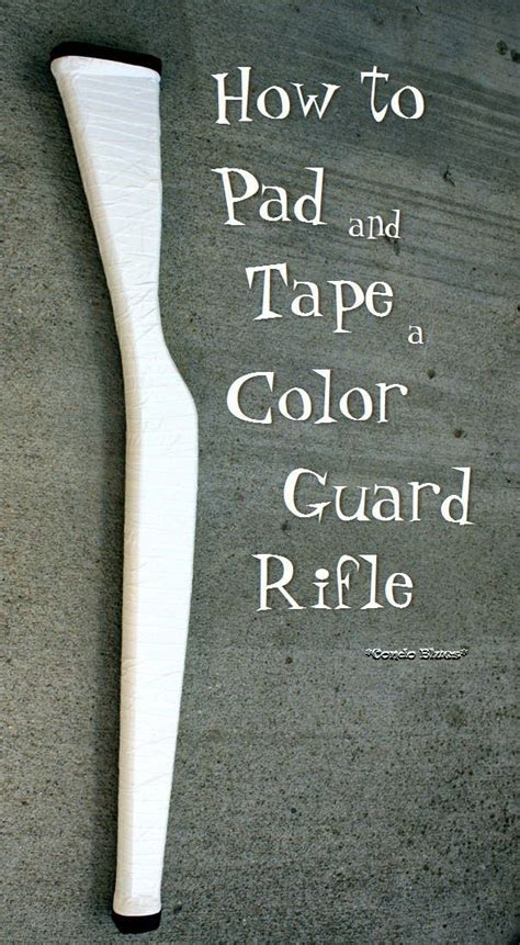 pattern to make color guard rifles how to pad and tape a color guard rifle color guard