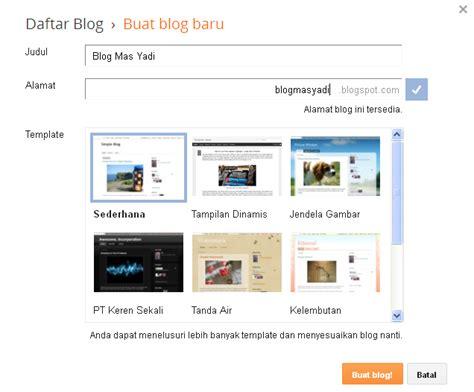 membuat blog online gratis cara mudah membuat blog secara gratis di blogger mas yadi