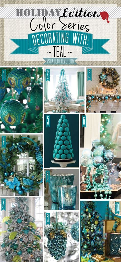holiday color series decorating  teal teal holiday home decor  shade  teal holiday