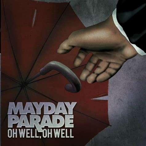 testo you ll be in my oh well oh well mayday parade testo e