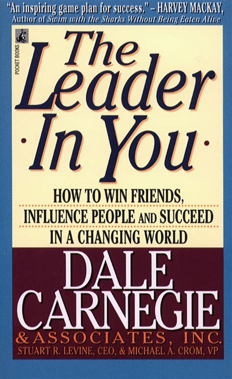 the leader in you how to win friends influence succeed in a changing world books the leader in you book by dale carnegie official