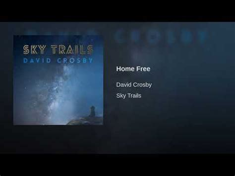 david crosby home free music home free mai leisz david crosby sky trails