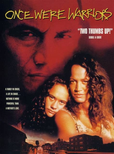 themes in the film once were warriors passion for movies once were warriors the