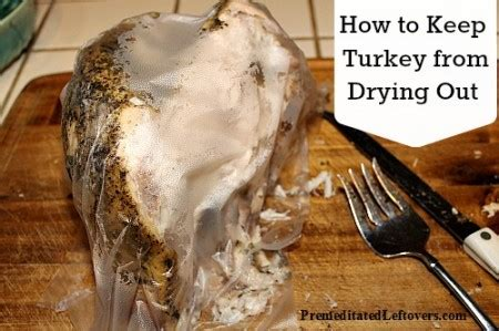 how to keep turkey moist prevent turkey slices from drying