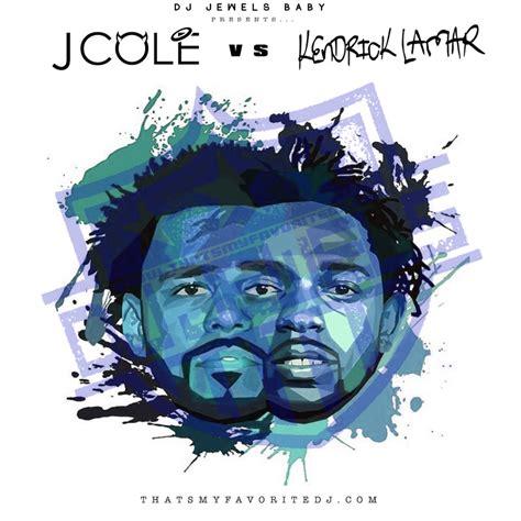 kendrick lamar vs j cole j cole vs kendrick lamar mixtape by j cole kendrick