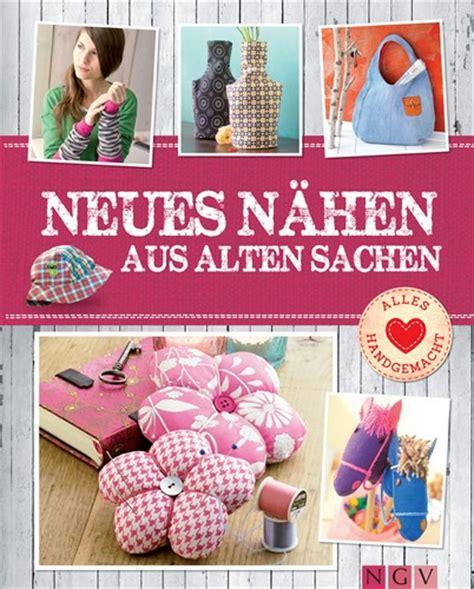Deko Aus Alten Sachen 3346 by Neues Nahen Aus Alten Sachen Pfiffige Upcycling Ideen