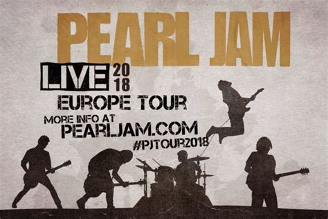 Pearl Jam 2018 Pearl Jam Reveals 2018 European Tour Dates Ticket Presale