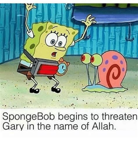 Spongebob Dank Memes - spongebob begins to threaten gary in the name of allah spongebob meme on sizzle