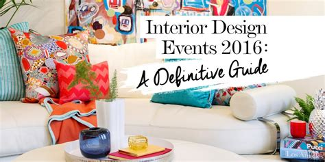 interior design events interior design events 2016 a definitive guide luxpad