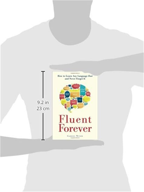libro fluent forever how to libro fluent forever how to learn any language fast and never forget it di gabriel wyner