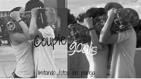 fotos de amor parejas tumblr imitando fotos tumblr en pareja couple goals youtube