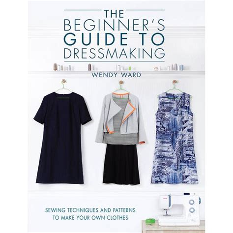 pattern making for beginners the beginner s guide to dressmaking sewing book miy