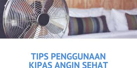 Kipas Angin Yang Ada Airnya tips mencegah bahaya kipas angin berita tangsel terkini