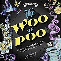 the woo of poo change your in the time you take a sh