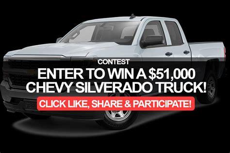 Enter To Win Sweepstakes - enter to win a 51 000 chevy silverado truck