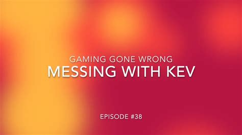 with kev gaming with kev related keywords gaming with kev