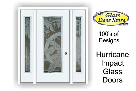 Impact Glass Entry Doors Hurricane Impact Glass Doors With Etched Designs Design Your Own Or Choose One Of Ours Http