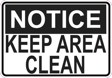 free printable keep area clean signs 5in x 3 5in notice keep area clean sticker vinyl wall sign