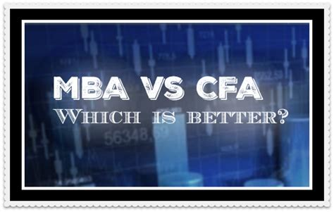 Which One Is Better Mba Or by Mba Vs Cfa Which Is Better Everything About Investment